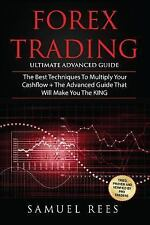 Forex Trading : Ultimate Advanced Guide: 2 Manuscripts the Best Techniques + ...
