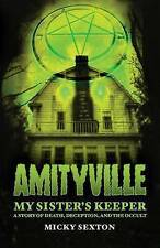 Amityville - My Sister's Keeper: A Story of Death, Deception, and the Occult...