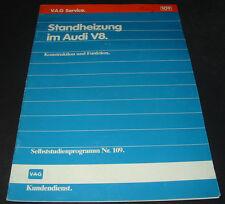 SSP 109 Audi V8 Typ D11 Standheizung Selbststudienprogramm Stand März 1989!