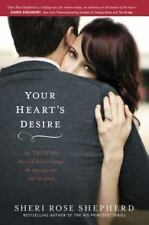 Your Heart's Desire : 14 Truths That Will Forever Change the Way You Love and...