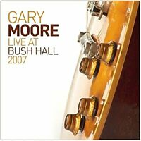 Gary Moore - Live At Bush Hall 2007 [CD]