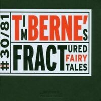 TIM BERNE - FRACTURED FAIRY TALES  CD NEW