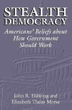 Stealth Democracy: Americans' Beliefs About How Government Should Work (Cambridg