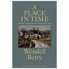 A Place in Time : Twenty Stories of the Port William Membership by Wendell...