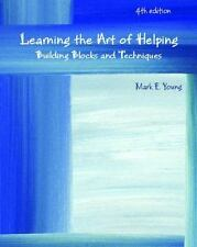 Learning the Art of Helping: Building Blocks and Techniques (4th Edition)
