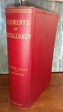 ELEMENTS OF METALLURGY 1887 RARE BY PHILLIPS GOLD SILVER IRON ORE