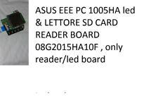 ASUS EEE PC 1005HA led & LETTORE SD CARD READER BOARD 08G2015HA10F eeepc netbook