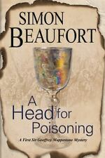 A Geoffrey Mappestone Mystery: A Head for Poisoning Set by Simon Beaufort...