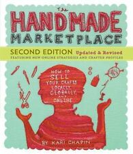 The Handmade Marketplace: How to Sell Your Crafts Locally Globally and Online