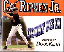 Cal Ripken Jr: Count Me In by Cal Ripken 1st Edition, 1st Printing