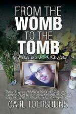 NEW From the Womb to the Tomb: The Tony Lester Story - A Tale of Lies
