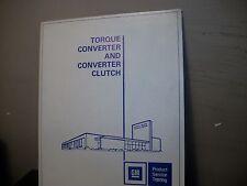 Gm Torque Converter&Converter Clutch Service Manual! early 1980s!
