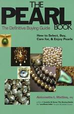 The Pearl Book - the Definitive Buying Guide : How to Select, Buy, Care for...