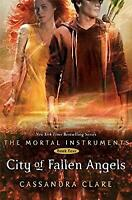 The Mortal Instruments 4: City of Fallen Angels, Clare, Cassandra, Used; Good Bo