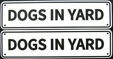 Dogs In Yard Sign Double Layered Aluminum 12 X 3 Set Of 2