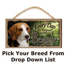 Every Day is Better with a (Pick Your Dog Breed) Wooden Dog Sign (Garden Theme)