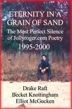 Eternity in a Grain of Sand : The Most Perfect Silence of Jollyroger.com Poetry