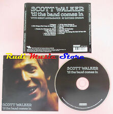 CD SCOTT WALKER 'til the band comes in 2008 usa WATER 226 (Xs8)lp mc dvd