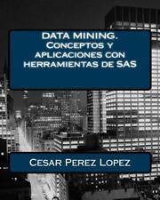 DATA MINING. Conceptos y Aplicaciones con Herramientas de SAS by Cesar Perez...