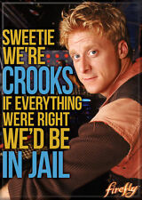 "Firefly/Serenity Photo Quality Magnet: Wash ""Sweetie We're Crooks..."