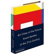 Art Cities Of The Future - 21st-Century Avant-Gardes (Hardcover)