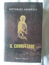 Il corruttore - Vittorino Andreoli - Ed. Rizzoli - Romanzo - 2009