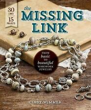 The Missing Link: From Basic to Beautiful Wirework Jewelry: Free Shipping !!
