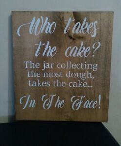 Wedding sign for the wedding receptionWho takes the cake? 12X13 NEW