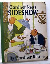 Gardner Rea's Sideshow, G Rea, 1945, Robt. McBride - 1st Edition - VGd