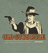 "OLD GUYS RULE JOHN WAYNE "" TEACH RESPECT "" IF YOU DON'T RESPECT YOUR ELDERS L"