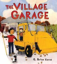 The Village Garage (Christy Ottaviano Books)-ExLibrary