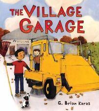 The Village Garage (Christy Ottaviano Books)-ExLibrary