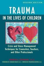 Trauma in the Lives of Children : Crisis and Stress Management Techniques for Co