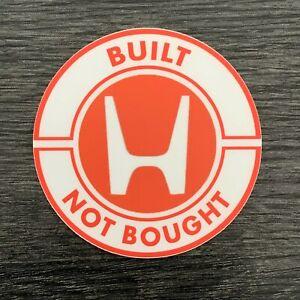 Honda Built not Bought Sticker Decal Civic Accord Type R Si JDM i-TEC