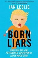 Born Liars: We All Do It But Which One Are You - Psychopath, Sociopath or Little