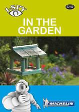 I-Spy in the garden (Michelin I-Spy Guides), Michelin, New Book