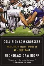 Collision Low Crossers : A Year Inside the Turbulent World of NFL Football by...