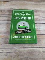 The Little Green Book Of Eco-Fascism by James Delingpole