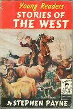 Young Readers Stories of the West by Stephen Payne Ills Charles H Geer HB DJ