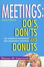Meetings : Do's, Don'ts and Donuts: the Complete Handbook for Successful...