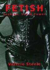 Fetish : Fashion, Sex and Power by Valerie Steele (1996, PAPERBACK)