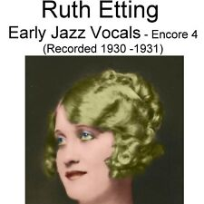 Ruth Etting - Early Jazz Vocals Encore 4 [Recorded 1930 - 1931] - New CD
