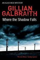 Where the Shadow Falls by Gillian Galbraith, Book, New Paperback