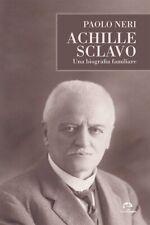 Achille Sclavo. Una biografia familiare - [Nuova Immagine Siena]