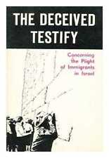 The Deceived testify: concerning the plight of immigrants in Israel: letters,...