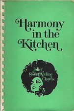 JOLIET IL 1978 SWEET ADELINES COOK BOOK HARMONY IN THE KITCHEN *ILLINOIS RECIPES