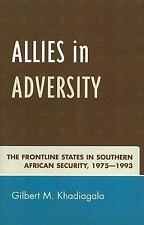 Allies in Adversity : The Frontline States in Southern African Security,...