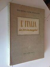 touring club italiano l'italia in 300 immagini - milano 1956