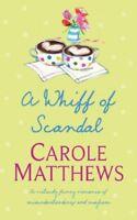 A Whiff of Scandal By Carole Matthews. 9780747257950