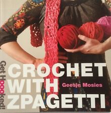 Crochet with Zpagetti by Geesje Mosies Get Hooked New and Trendy Craft Challenge